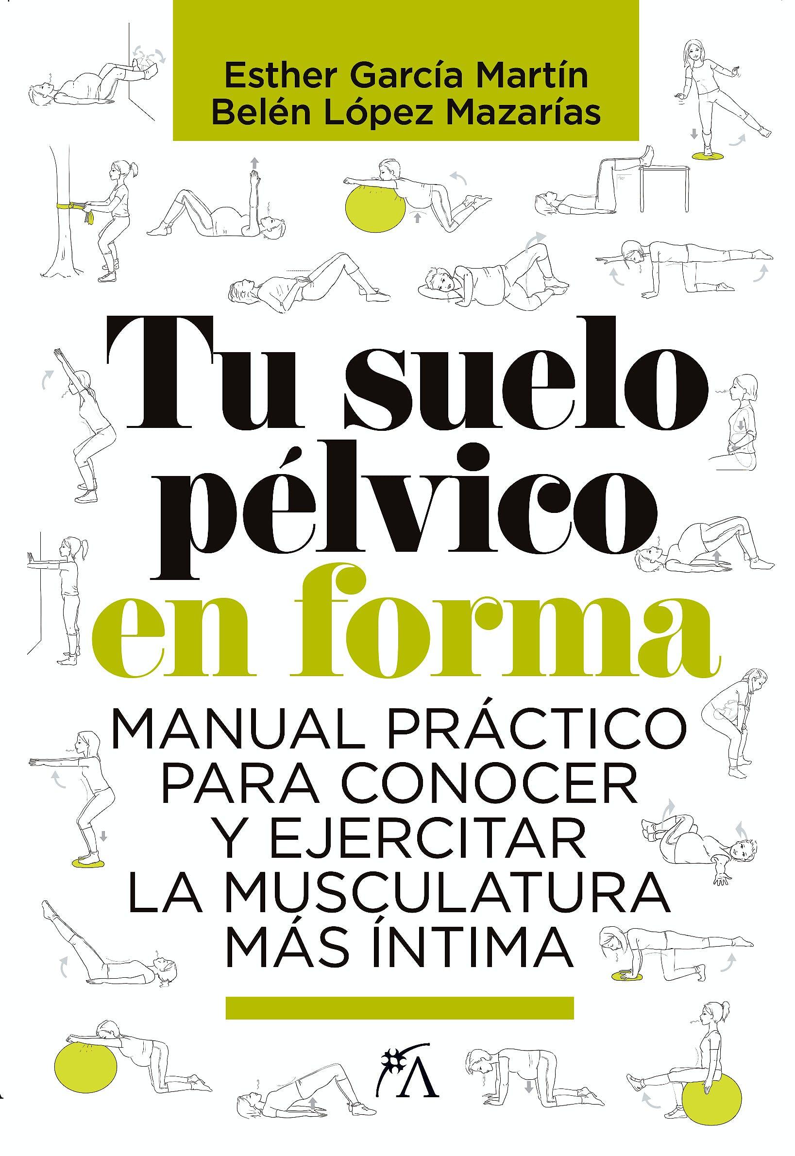 Portada del libro 9788417057817 Tu Suelo Pélvico en Forma. Manual Práctico para Conocer y Ejercitar la Musculatura más Íntima