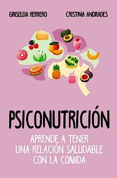 Portada del libro 9788417057916 Psiconutrición. Aprende a Tener una Relación Saludable con la Comida