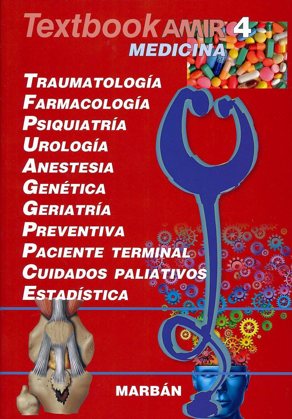 Portada del libro 9788417184285 Textbook AMIR Medicina, Vol. 4: Traumatología, Farmacología, Psiquiatría, Urología, Anestesia, Genética, Geriatría, Preventiva, Paciente Terminal…