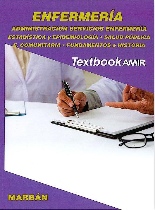 Portada del libro 9788417184551 Textbook AMIR Enfermería, Vol. 4: Administración Servicios, Estadística y Epidemiología, Salud Pública, Enfermería Comunitaria, Fundamentos e Historia