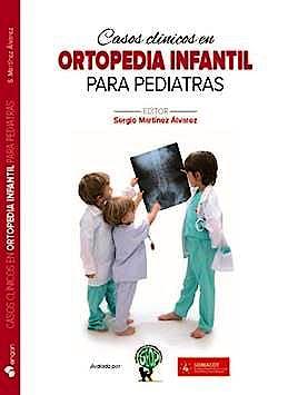 Portada del libro 9788417194123 Casos Clínicos en Ortopedia Infantil para Pediatras