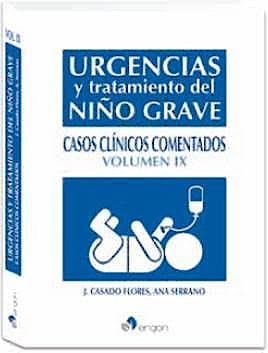 Portada del libro 9788417194697 Urgencias y Tratamiento del Niño Grave, Vol. 9: Casos Clínicos Comentados