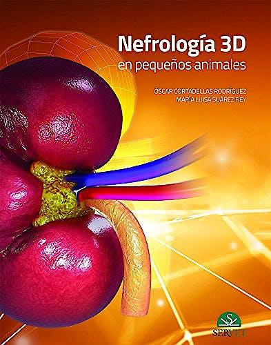 Portada del libro 9788417225018 Nefrología 3D en Pequeños Animales