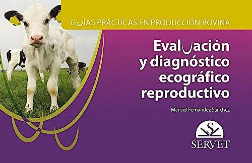 Portada del libro 9788417225117 Evaluación y Diagnóstico Ecográfico Reproductivo (Guías Prácticas en Producción Bovina)
