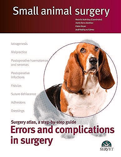 Portada del libro 9788417225230 Errors and Complications In Surgery. Surgery Atlas, a Step-By-Step Guide (Small Animal Surgery)