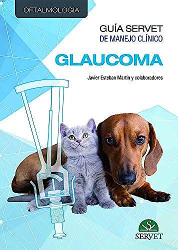 Portada del libro 9788417225261 Glaucoma (Guía Servet de Manejo Clínico. Oftalmología)