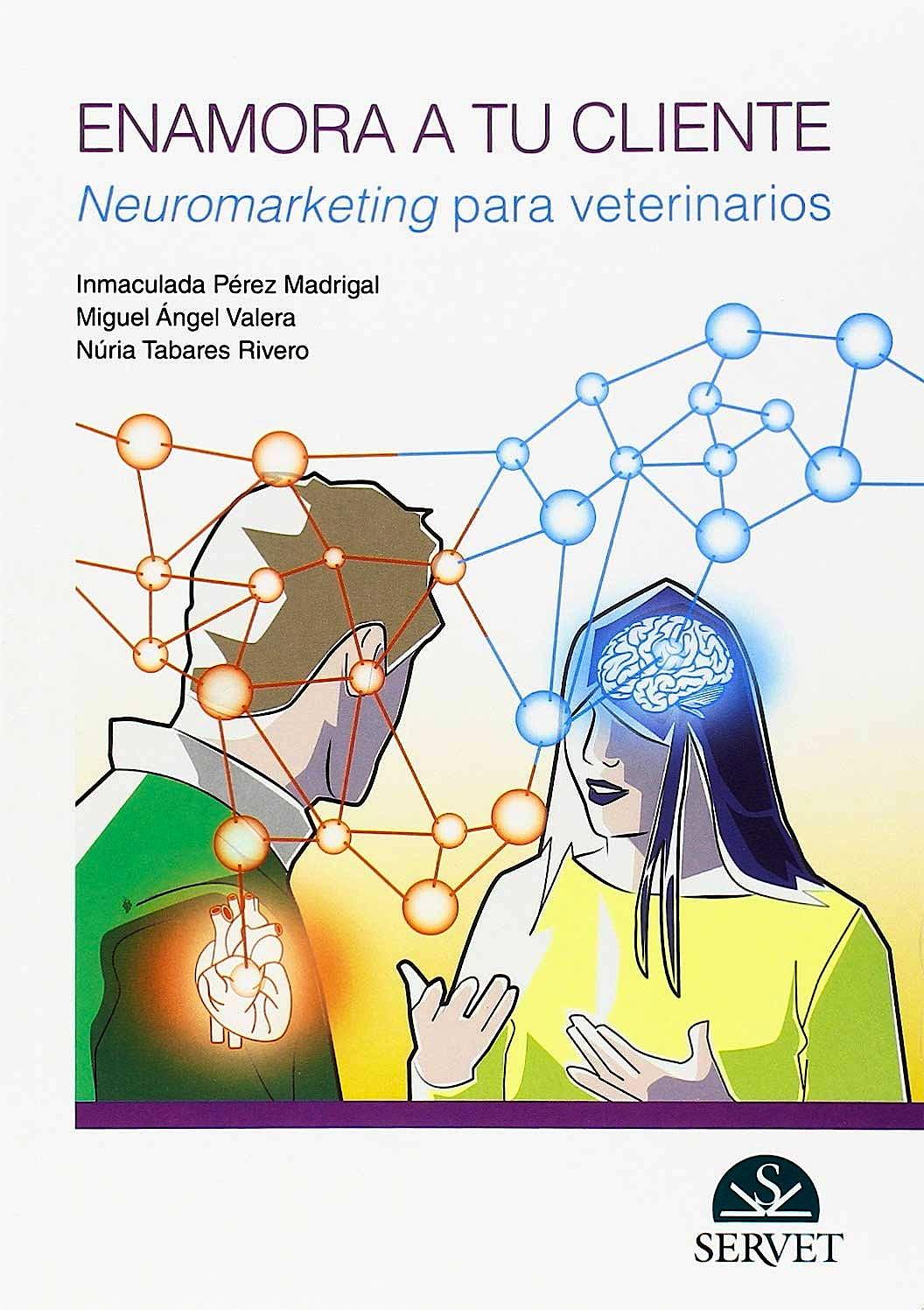 Portada del libro 9788417225490 Enamora a tu Cliente. Neuromarketing para Veterinarios