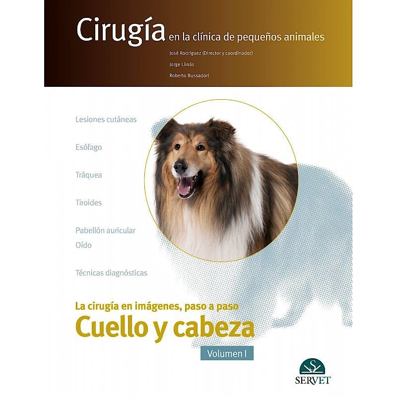 Portada del libro 9788417225933 Cuello y Cabeza, Vol. I. La Cirugía en Imágenes, Paso a Paso (Cirugía en la Clínica de Pequeños Animales)