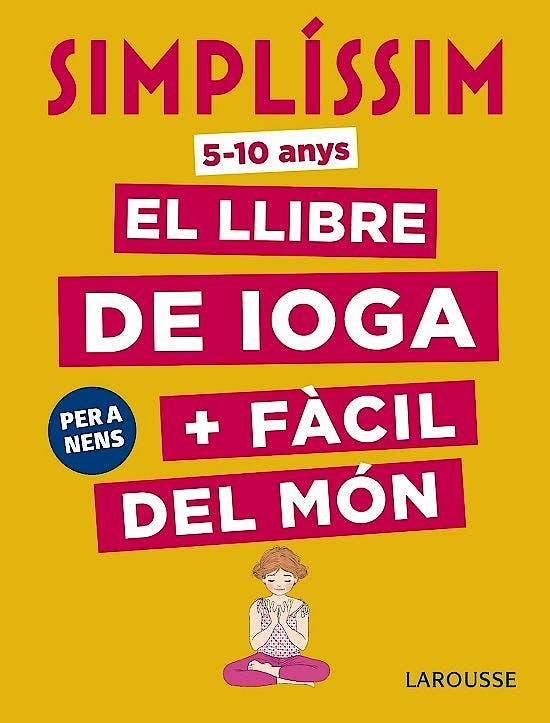 Portada del libro 9788417273927 Simplíssim. El Llibre de Ioga + Fàcil del Món. Per a Nens