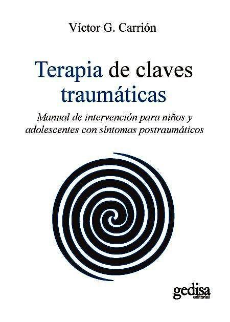Portada del libro 9788417341930 Terapia de Claves Traumáticas. Manual de Intervención para Niños y Adolescentes