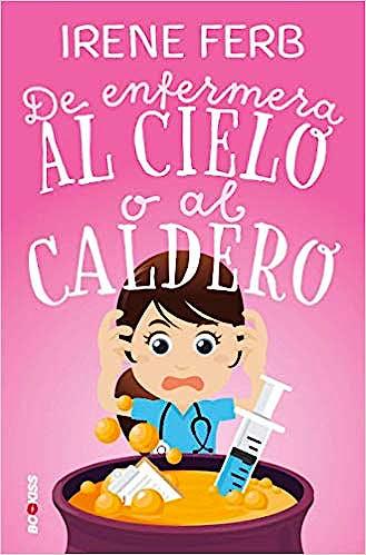 Portada del libro 9788417361518 De Enfermera al Cielo o al Caldero