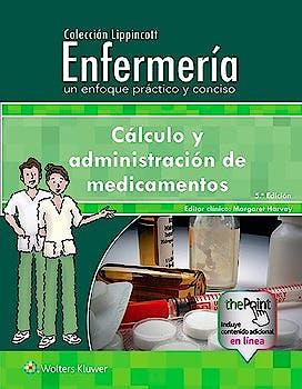 Portada del libro 9788417370145 Cálculo y Administración de Medicamentos (Colección Lippincott Enfermería)