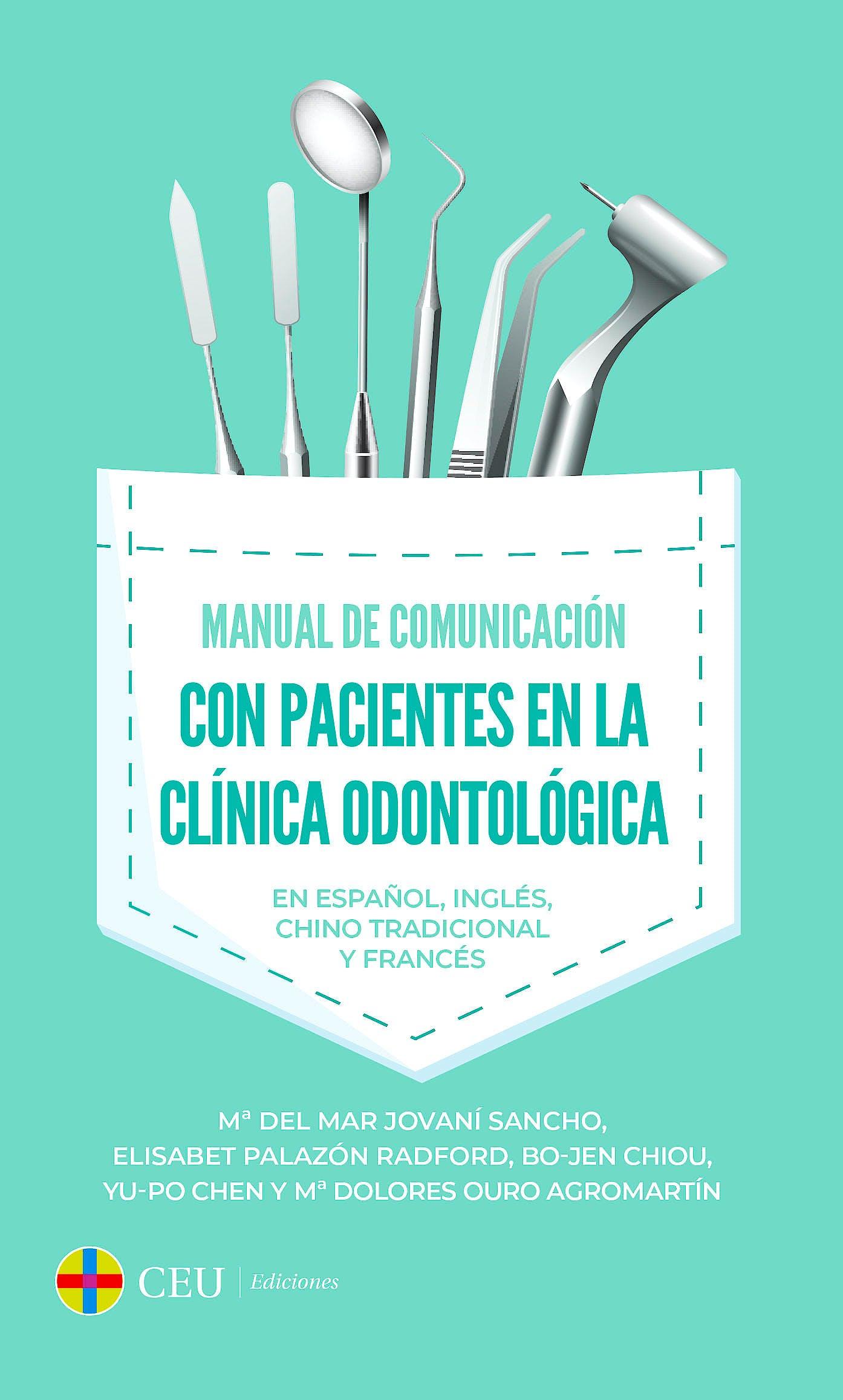 Portada del libro 9788417385507 Manual de Comunicación con Pacientes en la Clínica Odontológica. En Español, Inglés, Chino Tradicional y Francés