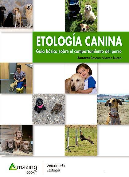 Portada del libro 9788417403027 Etología Canina. Guía Básica del Comportamiento del Perro
