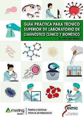 Portada del libro 9788417403249 Guía Práctica para Técnico Superior de Laboratorio de Diagnóstico Clínico y Biomédico