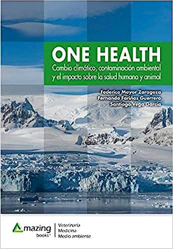 Portada del libro 9788417403515 ONE HEALTH Cambio Climático, Contaminación Ambiental y el Impacto Sobre la Salud Humana y Animal