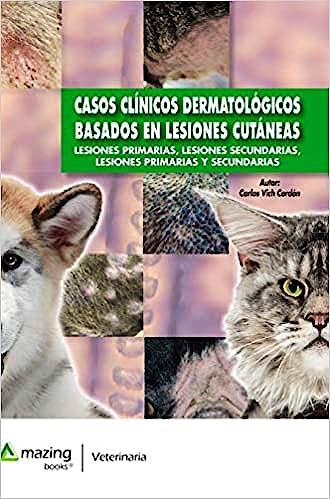 Portada del libro 9788417403539 Casos Clínicos Dermatológicos Basados en Lesiones Cutáneas. Lesiones Primarias, Lesiones Secundarias, Lesiones Primarias y Secundarias