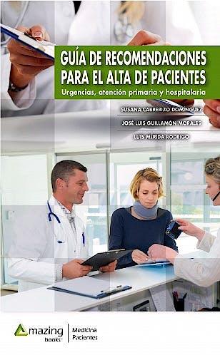 Portada del libro 9788417403720 Guía de Recomendaciones para el Alta de Pacientes. Urgencias, Atención Primaria y Hospitalaria