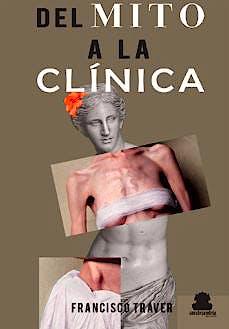 Portada del libro 9788417409845 Del Mito a la Clínica