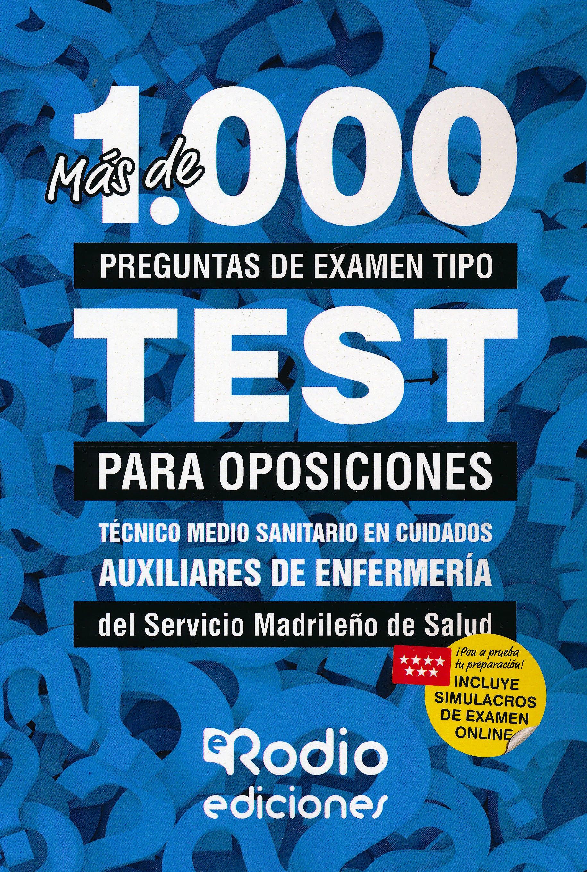Portada del libro 9788417439583 Más de 1000 Preguntas de Examen Tipo Test para Oposiciones Téc. Medio Sanitario en Cuidados Aux. Enfermería del SERMAS. Incluye Simulacros de Examen
