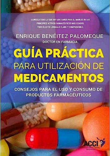 Portada del libro 9788417519452 Guía Práctica para Utilización de Medicamentos. Consejos para el Uso y Consumo de Productos Farmacéuticos