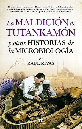 Portada del libro 9788417547011 La Maldición de Tutankamon y Otras Historias de la Microbiología