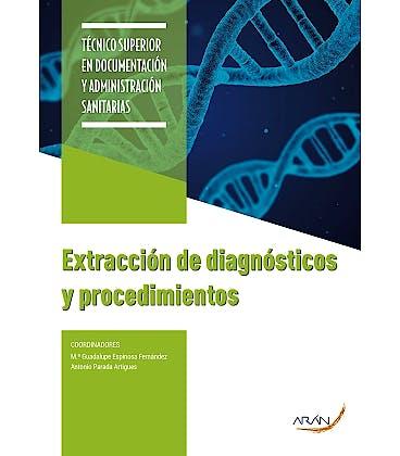 Portada del libro 9788417554170 Extracción de Diagnósticos y Procedimientos (Técnico Superior en Documentación y Administración Sanitarias)