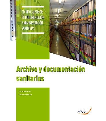Portada del libro 9788417554187 Archivo y Documentación Sanitarios (Técnico Superior en Documentación y Administración Sanitarias)