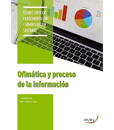 Portada del libro 9788417554200 Ofimática y Proceso de la Información (Técnico Superior en Documentación y Administración Sanitarias)