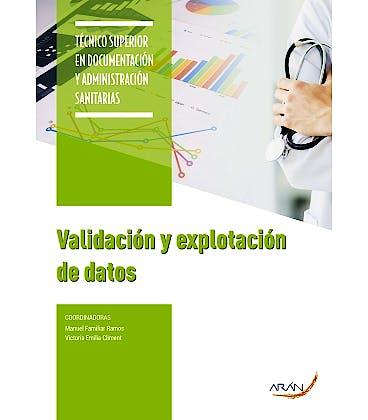 Portada del libro 9788417554248 Validación y Explotación de Datos (Técnico Superior en Documentación y Administración Sanitarias)
