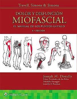 Portada del libro 9788417602024 Travell, Simons y Simons Dolor y Disfunción Miofascial. El Manual de los Puntos Gatillo