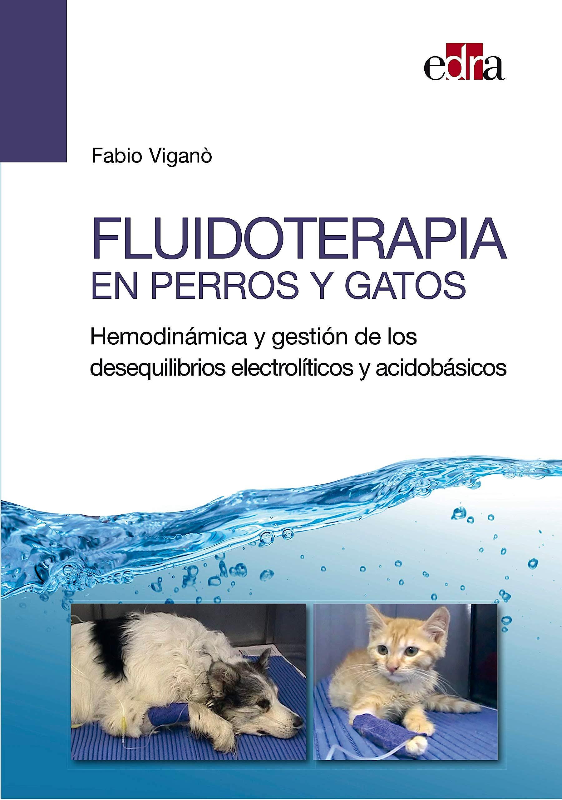 Portada del libro 9788417640316 Fluidoterapia en Perros y Gatos. Hemodinámica y Gestión de los Desequilibrios Electrolíticos y Acidobásicos