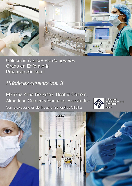 Portada del libro 9788417641863 Prácticas Clínicas, Vol. II. Colección Cuadernos de Apuntes. Grado en Enfermería Prácticas Clínicas I