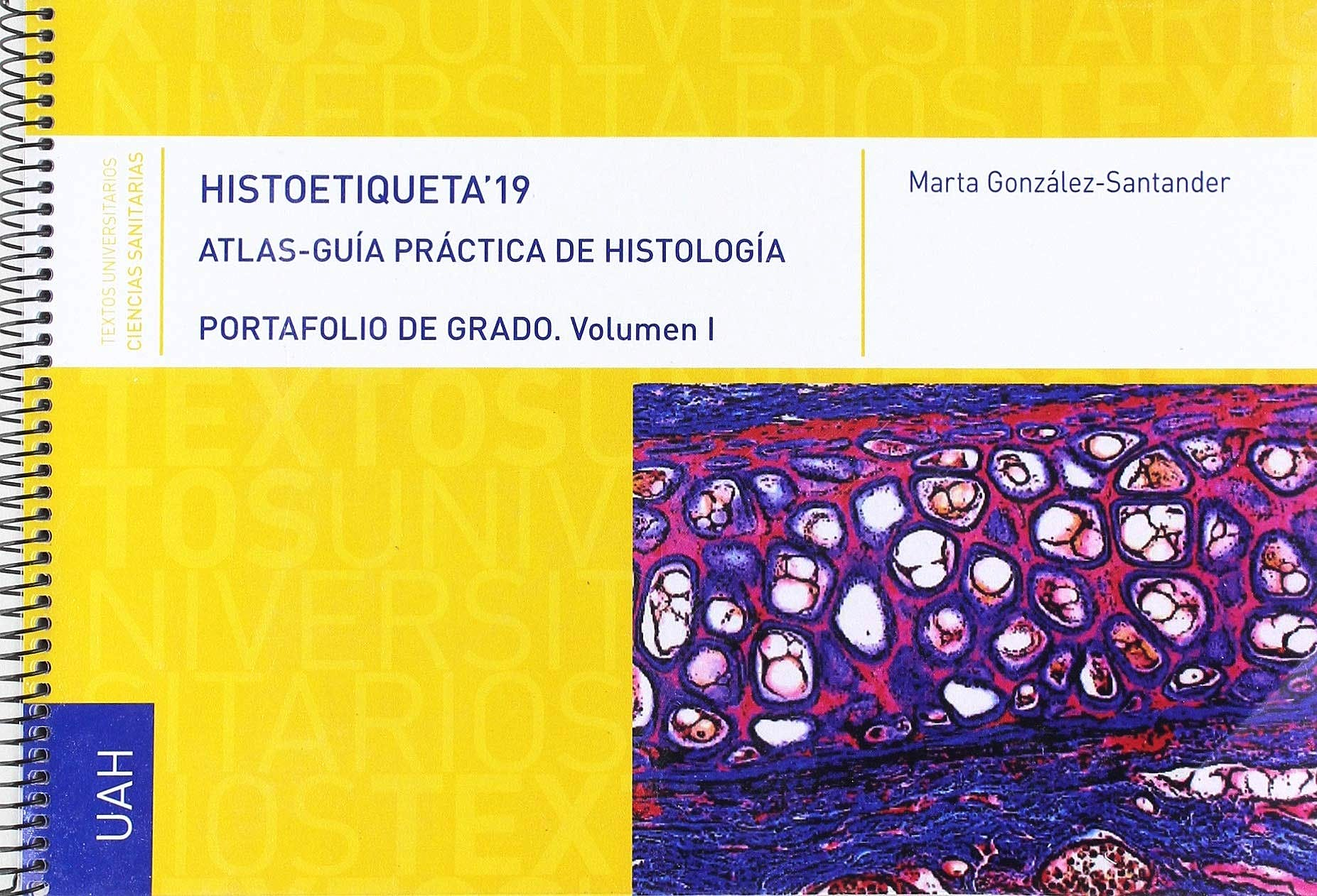 Portada del libro 9788417729080 Histoetiqueta' 19. Atlas-Guía Práctica de Histología. Portafolio de Grado, Vol. 1