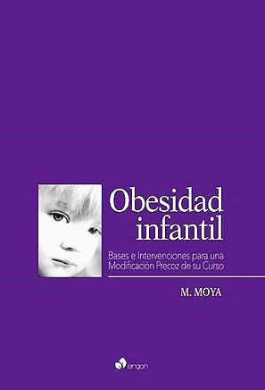 Portada del libro 9788417844127 Obesidad Infantil. Bases e Intervenciones para una Modificación Precoz de Su Curso