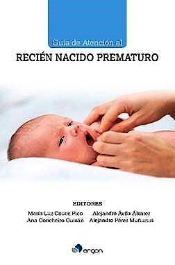 Portada del libro 9788417844769 Guía de Atención al Recién Nacido Prematuro