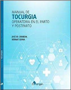 Portada del libro 9788417844844 Manual de Tocurgia Operatoria en el Parto y Postparto