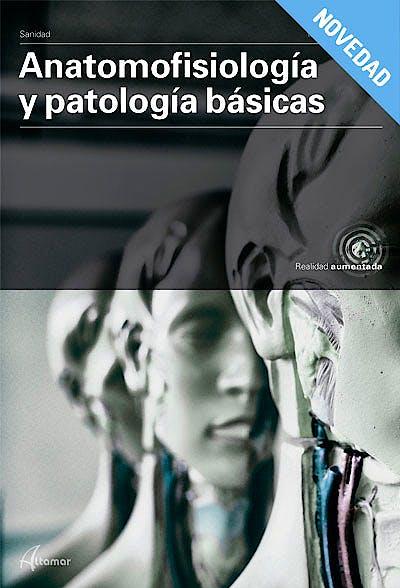 Portada del libro 9788417872007 Anatomofisiología y Patología Básicas (Módulo Transversal)
