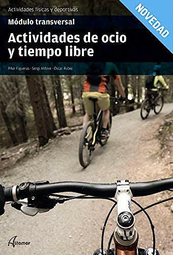 Portada del libro 9788417872038 Actividades de Ocio y Tiempo Libre (Módulo Transversal. CFGS Actividades Físicas y Deportivas)