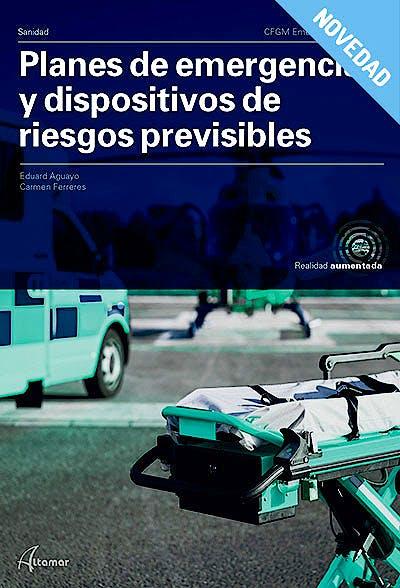 Portada del libro 9788417872403 Planes de Emergencia y Dispositivos de Riesgos Previsibles (CFGM Emergencias Sanitarias)