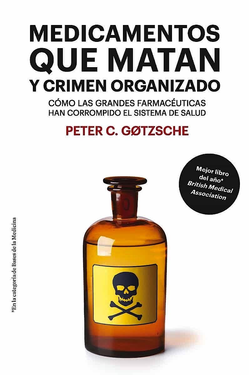 Portada del libro 9788417893446 Medicamentos que Matan y Crimen Organizado. Cómo las Grandes Farmacéuticas Han Corrompido el Sistema de Salud