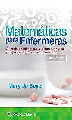 Portada del libro 9788417949457 Matemáticas para Enfermeras. Guía de Bolsillo para el Cálculo de Dosis y la Preparación de Medicamentos