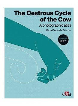 Portada del libro 9788418020049 The Oestrus Cycle of the Cow. A Photographic Atlas