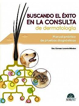 Portada del libro 9788418020193 Buscando el Éxito en la Consulta de Dermatología. Manual Práctico de Pruebas Diagnósticas