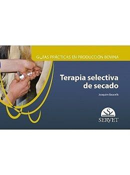 Portada del libro 9788418020216 Guías de Prácticas de Producción Bovina. Terapia Selectiva de Secado