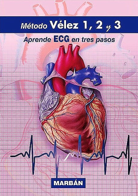 Portada del libro 9788418068089 Método Vélez 1, 2, y 3. Aprende ECG en Tres Pasos