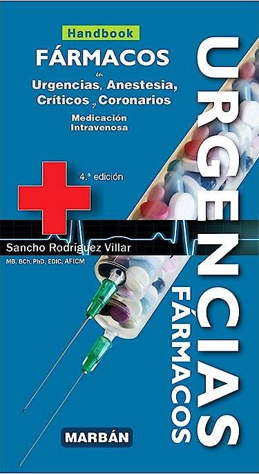 Portada del libro 9788418068300 Fármacos en Urgencias, Anestesia, Críticos y Coronarios. Medicación Intravenosa (Handbook)
