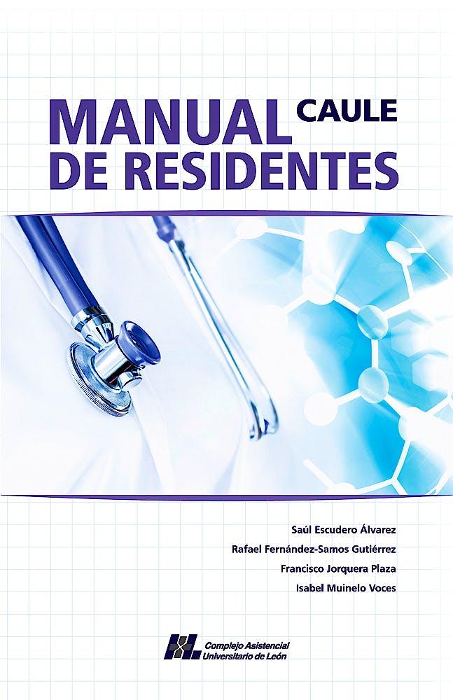 Portada del libro 9788418079801 Manual de Residentes CAULE (Complejo Asistencial Universitario de León)