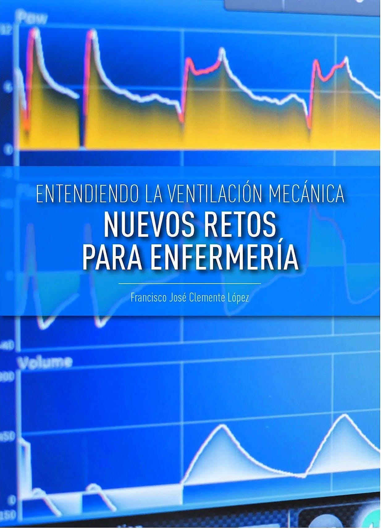 Portada del libro 9788418123139 Entendiendo la Ventilación Mecánica: Nuevos Retos para Enfermería
