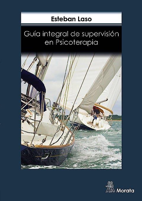 Portada del libro 9788418381201 Guía Integral de Supervisión en Psicoterapia